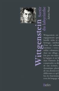 Ludwig Wittgenstein : sortir du labyrinthe