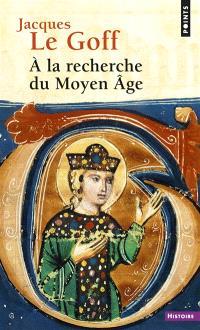 A la recherche du Moyen Age