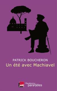 Un été avec Machiavel