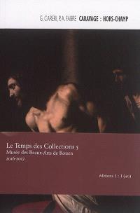 Caravage : hors champ : la Flagellation de Rouen