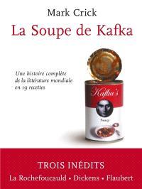 La soupe de Kafka : une histoire complète de la littérature mondiale en 19 recettes
