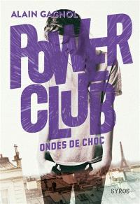 Power club. Volume 2, Ondes de choc
