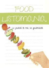 Food listomania : le journal de ma vie gourmande