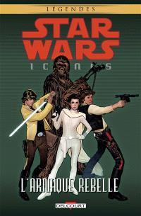 Star Wars : icones. Volume 4, L'arnaque rebelle