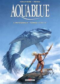 Aquablue : l'intégrale. Volume 5, Tomes 12 à 14