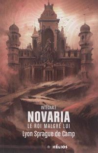 Novaria : le roi malgré lui : intégrale