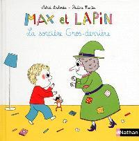 Max et lapin. Volume 3, La sorcière Gros-derrière