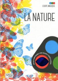 La nature : loupe magique