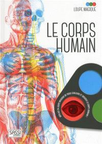 Le corps humain : loupe magique