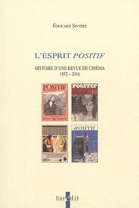 L'esprit Positif : histoire d'une revue au cinéma : 1952-2016