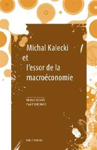 Michal Kalecki et l'essor de la macroéconomie. Suivi de Trois systèmes