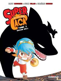 Super Caca. Volume 2, Dream ball