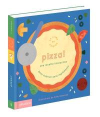 Pizza ! : une recette interactive pour cuisiner sans ingrédients