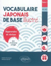 Vocabulaire japonais de base illustré : apprendre et réviser, jeux et exercices corrigés : palier 1, A1-A2