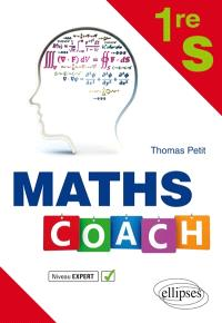 Maths coach, 1re S : niveau expert