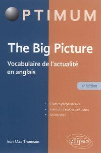 The big picture : vocabulaire de l'actualité en anglais