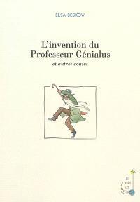 L'invention du professeur Génialus : et autres contes