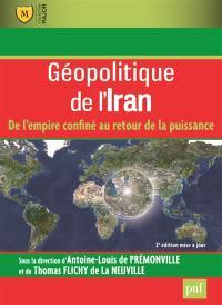 Géopolitique de l'Iran : de l'empire confiné au retour de la puissance