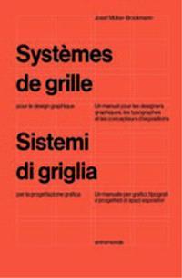 Systèmes de grille pour le design graphique : un manuel pour graphistes, typographes et concepteurs d'expositions = Sistemi a griglia per la progettazione grafica : un manuale per grafici, tipografi e progettisti di spazi espositivi