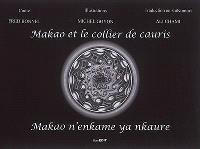 Makao et le collier de cauris = Makao n'enkame ya nkaure