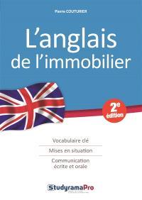 L'anglais de l'immobilier : vocabulaire clé, mises en situation, communication écrite et orale