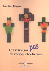 La France n'a pas de racines chrétiennes