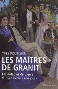 Les maîtres de granit : les notables de Lozère du XVIIIe siècle à nos jours