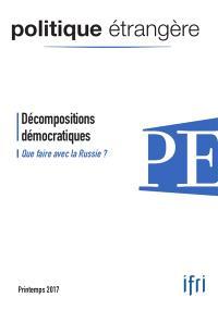 Politique étrangère. n° 1 (2017), Décompositions démocratiques