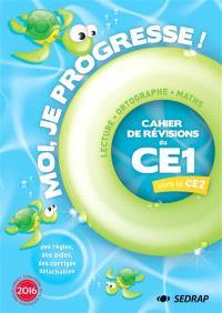 Moi, je progresse ! : cahier de révisions du  CE1 vers le CE2 : lecture, français, maths
