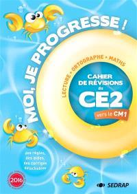 Moi, je progresse ! : cahier de révisions du CE2 vers le CM1 : lecture, français, maths