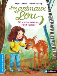 Les animaux de Lou, Où est ta maman, Petit Faon ?