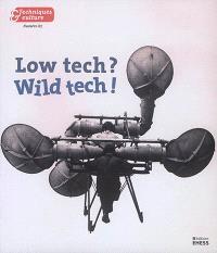 Techniques & culture. n° 67, Low tech ? Wild tech !