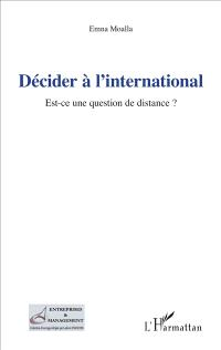 Décider à l'international : est-ce une question de distance ?