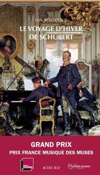 Le Voyage d'hiver de Schubert : anatomie d'une obsession : essai