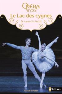 Le lac des cygnes : le roman du ballet