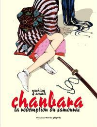 Chanbara. Volume 1, La rédemption du samouraï