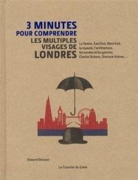 3 minutes pour comprendre les multiples visages de Londres : La Tamise, East End, West End, la royauté, l'architecture, les musées et les galeries, Charles Dickens, Sherlock Holmes...