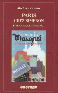 Bibliothèque Simenon. Volume 1, Paris chez Simenon