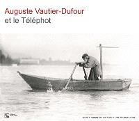 Auguste Vautier-Dufour et le Téléphot : exposition, Vevey, Musée suisse de l'appareil photographique, du 15 mars au 27 août 2017