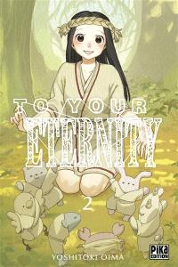 To your eternity. Volume 2