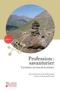 Profession, savanturier : l'aventure au coin de la science