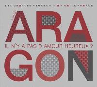 Louis Aragon, il n'y a pas d'amour heureux ? : entretiens avec Francis Crémieux