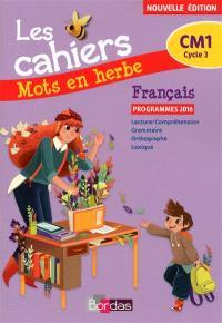Les cahiers mots en herbe français CM1, cycle 3 : programmes 2016