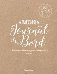 Mon bujo : mon journal de bord : toute ma vie dans mon journal personnalisé