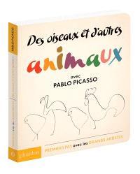 Des oiseaux et d'autres animaux : avec Pablo Picasso