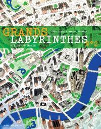 Grands labyrinthes. Volume 2, Villes du monde