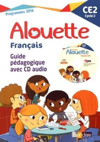 Alouette, Français CE2, cycle 2 : guide pédagogique avec CD audio : programmes 2016