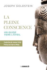 La pleine conscience : un guide vers l'éveil