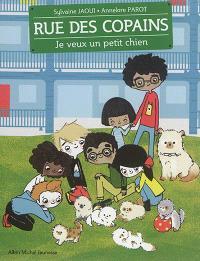 Rue des copains. Volume 6, Je veux un petit chien