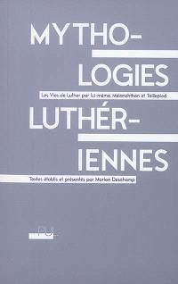 Mythologies luthériennes : les vies de Luther
